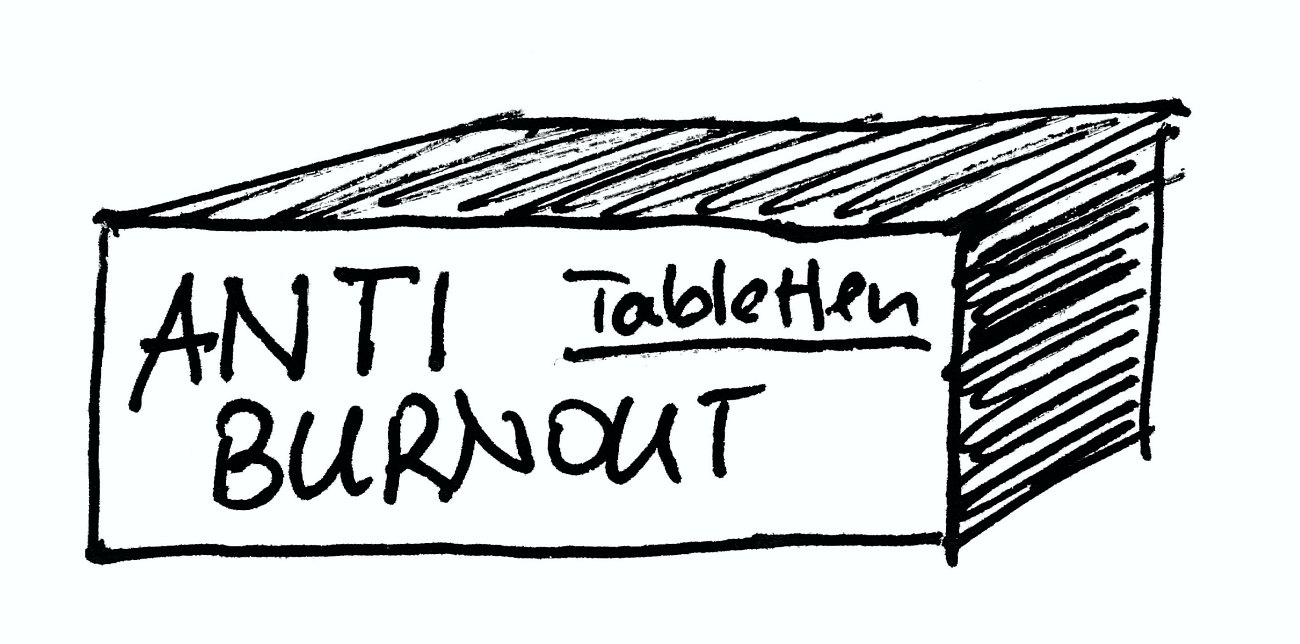 Anti-Burnout-Tabletten?